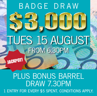 JACKPOT !!!!! $3000 Member's Badge Draw. Tuesday 15 August