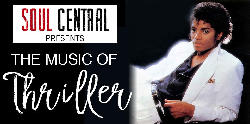The Music of Thriller - SAT 10 FEB